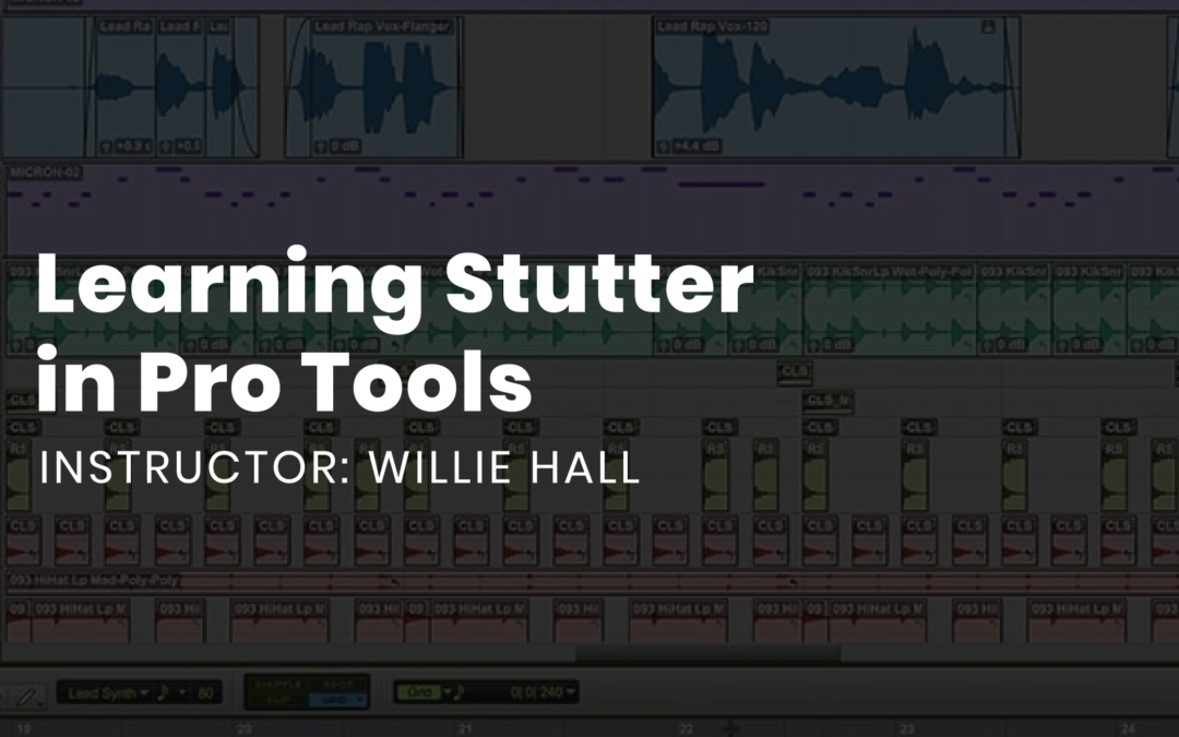 Learning Stutter in Pro Tools